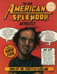 The New American Splendor Anthology : From Off the Streets of Cleveland, Paperback Book