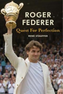 Roger Federer : Quest for Perfection, Paperback Book