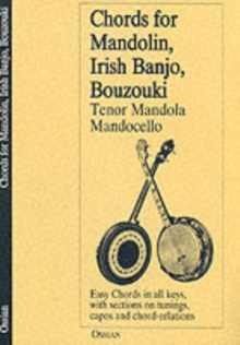 Chords for Mandolin, Irish Banjo, Bouzouki, Tenor Mandola, Mandocello, Paperback Book