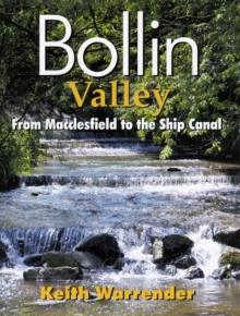Bollin Valley : From Macclesfield to the Ship Canal, Paperback Book