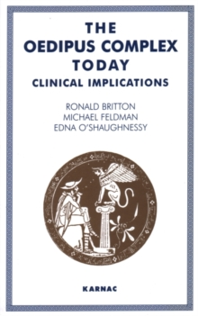The Oedipus Complex Today : Clinical Implications, Paperback Book