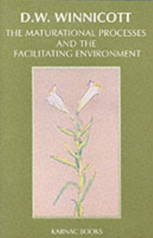The Maturational Processes and the Facilitating Environment : Studies in the Theory of Emotional Development, Paperback Book