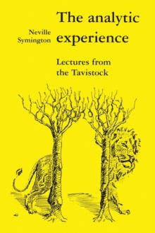 The Analytic Experience : Lectures from the Tavistock, Paperback Book