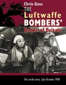 The Luftwaffe Bombers' Battle of Britain : The Inside Story - July-October 1940, Hardback Book