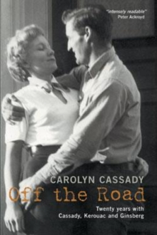 Off the Road : Twenty Years with Cassady, Kerouac and Ginsberg, Paperback Book