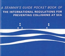 Pocket Book of the International Regulations for Preventing Collisions at Sea : A Seaman's Guide, Paperback Book