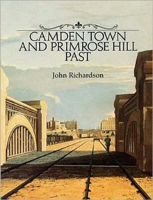 Camden Town and Primrose Hill Past, Hardback Book