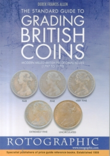 The Standard Guide to Grading British Coins : Modern Milled British Pre-Decimal Issues (1797 to 1970), Paperback Book