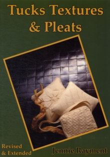 Tucks Textures & Pleats : Tantalise with Tucks. Beguile with the Bias, Paperback Book