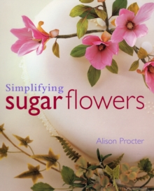 Simplifying Sugar Flowers, Paperback Book