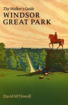 Windsor Great Park : The Walker's Guide, Paperback Book