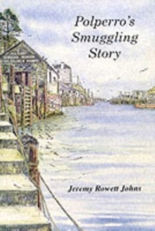 Polperro's Smuggling Story, Paperback Book