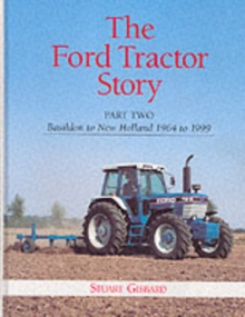 The Ford Tractor Story : Basildon to New Holland, 1964-99 Pt. 2, Hardback Book
