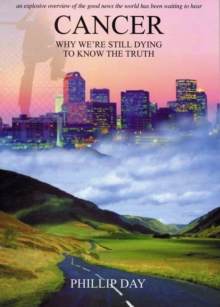 Cancer : Why We're Still Dying to Know the Truth, Paperback Book