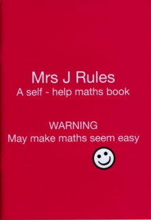 Mrs J.Rules : A Self-help Maths Book, Paperback Book