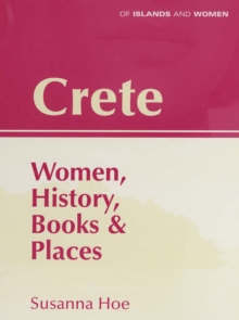 Crete : Women, History, Books and Places