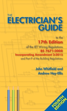 The Electrician's Guide to the 17th Edition of the Iet Wiring Regulations BS 7671: 2008 Incorporating Amendment 3: 2015 and Part P of the Building Regulations, Paperback Book