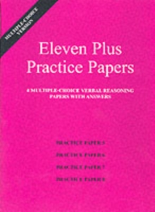 Eleven Plus Practice Papers 5 to 8 : Multiple-choice Verbal Reasoning Papers with Answers (papers 5 to 8), Loose-leaf Book