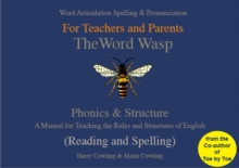 The Word Wasp : A Manual for Teaching the Rules and Structures of Spelling, Paperback Book
