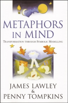 Metaphors in Mind : Transformation Through Symbolic Modelling, Paperback Book