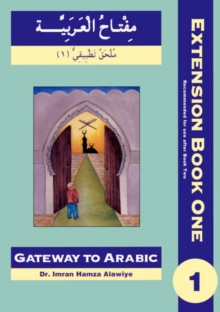 Gateway to Arabic Extension : First Extension Bk. 1, Paperback Book