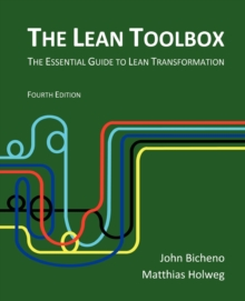 The Lean Toolbox : The Essential Guide to Lean Transformation, Paperback Book