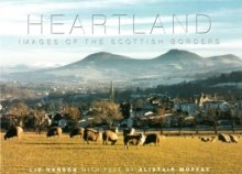Heartland: Images of Scottish Borders, Hardback Book