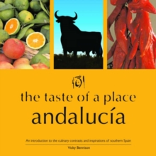 The Taste of a Place, Andalucia, Paperback Book