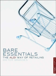Bare Essentials : The ALDI Way to Retail Success, Paperback Book