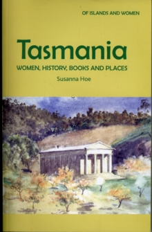 Tasmania: Women, History, Books and Places