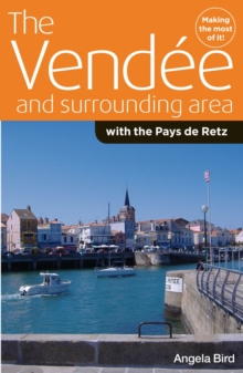 The Vendee and Surrounding Area : With the Pays De Retz, Paperback Book