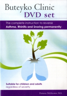 Buteyko Clinic Method; the Complete Instruction to Reverse Asthma, Rhinitis and Snoring Permanently : Suitable for Children and All Adults Regardless of Severity, Mixed media product Book