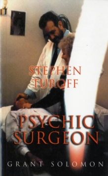 Stephen Turoff Psychic Surgeon, Paperback Book