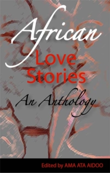 African Love Stories : An Anthology, Paperback Book