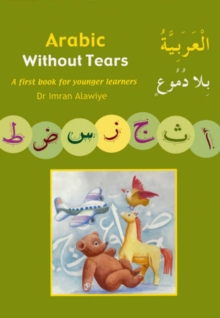 Arabic without Tears : A First Book for Younger Learners Bk. 1, Paperback Book