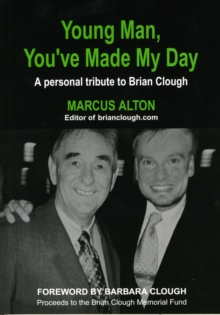 Young Man, You've Made My Day : A Personal Tribute to Brian Clough, Paperback Book