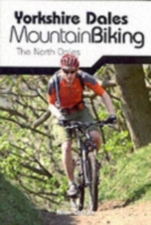 Yorkshire Dales Mountain Biking : The North Dales, Paperback Book