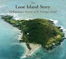 The Looe Island Story : An Illustrated History of St. George's Island, Paperback Book