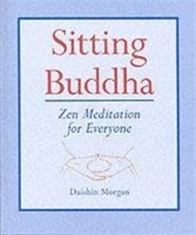 Sitting Buddha : Zen Meditation for Everyone,  Book