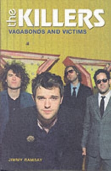 The Killers : Vagabonds and Victims, Paperback Book