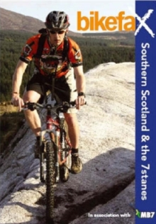 Southern Scotland and the 7stanes : Bikefax - Selected Mountain Bike Rides, Paperback Book