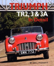 Triumph TR2, 3 and 3A in Detail, Hardback Book