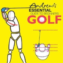 Andrew's Essential Guide to Beginners Golf, Paperback Book