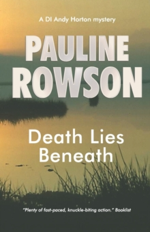 Death Lies Beneath : The Eighth in the DI Andy Horton Crime Series, Paperback Book