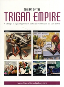 The Art of the Trigan Empire : A Catalogue of Original Trigan Empire Art for Sale from the Look and Learn Archive, Paperback Book