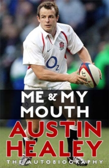Me And My Mouth : The Austin Healy Story, Paperback Book