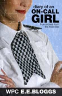 Diary of an On-call Girl : True Stories from the Front Line, Paperback Book