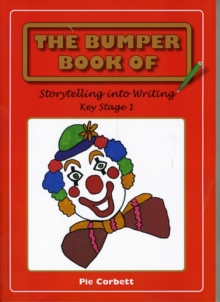 The Bumper Book of Story Telling into Writing at Key Stage 1