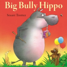 Big Bully Hippo, Paperback Book