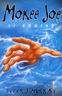 Mokee Joe is Coming : Bk. 1, Paperback Book